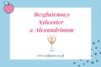 Bezglutenowy Sylwester w Alexandrinum