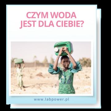 Czym woda jest dla Ciebie?