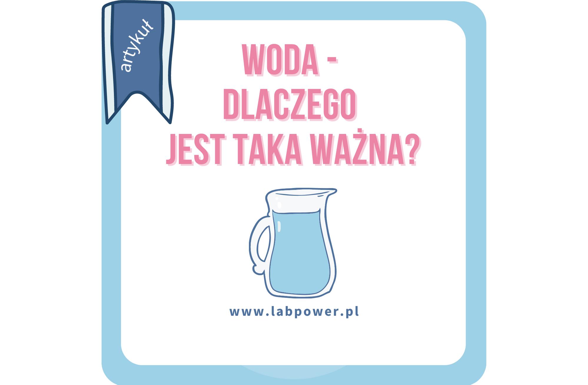 Woda w diece LabPower dietetyk.blog Agnieszka Kobus-Bogucka