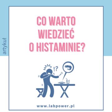 Histamina – co warto o niej wiedzieć