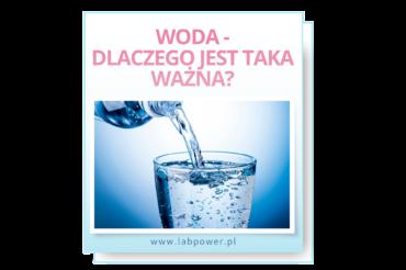 Woda – dlaczego jest taka ważna?